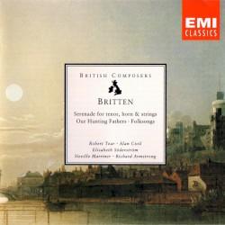 Serenade for Tenor, Horn & Strings / Our Hunting Fathers / Folksongs by Benjamin Britten ;   Robert Tear ,   Alan Civil ,   Elisabeth Söderström ,   Neville Marriner ,   Richard Armstrong