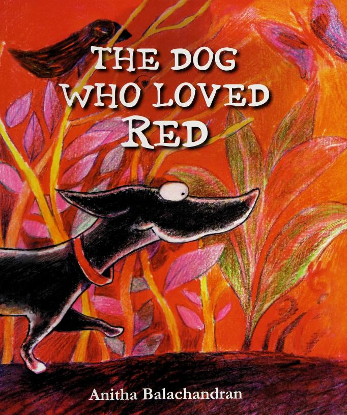The dog who loved red by Anitha Balachandran