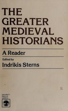 Cover of: The Greater medieval historians | edited by Indrikis Sterns.