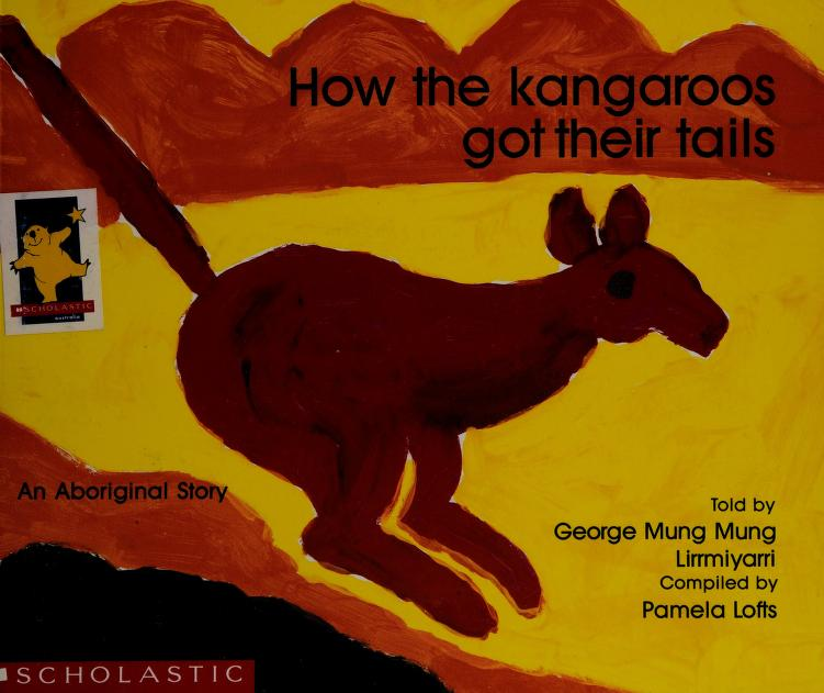 How the kangaroos got their tails by Pamela Lofts
