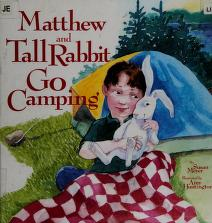 Cover of: Matthew and Tall Rabbit Go Camping | Susan Meyer