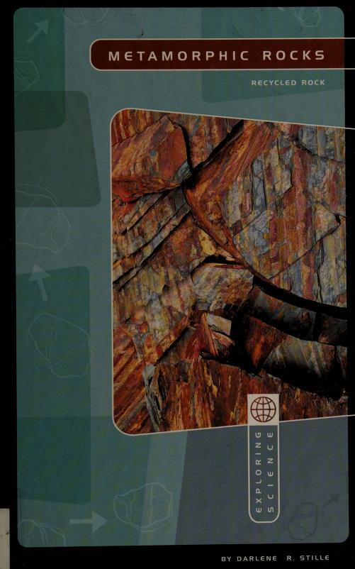 Metamorphic rocks by Darlene R. Stille