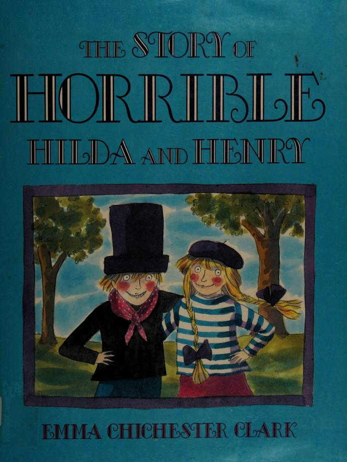 The story of horrible Hilda and Henry by Emma Chichester Clark