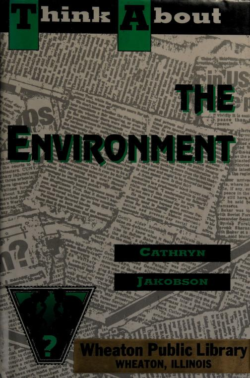 Think about the environment by Cathryn Jakobson